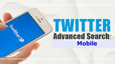 Twitter Advanced Search – How to Use the Twitter Advanced Search Mobile
