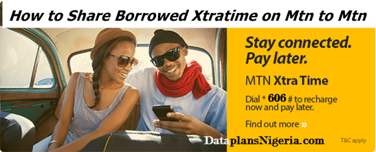 How to Share Borrowed Xtratime on Mtn to Mtn – Mtn XtraTime