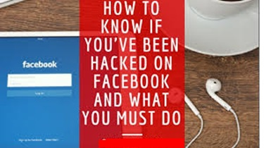 How To know If Your Facebook Account Has Been Hacked