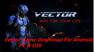 Vector Game Download For Android, PC & IOS