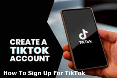 How To Sign Up For TikTok – TikTok App Download   TikTok App   TikTok Login Online   TikTok Videos