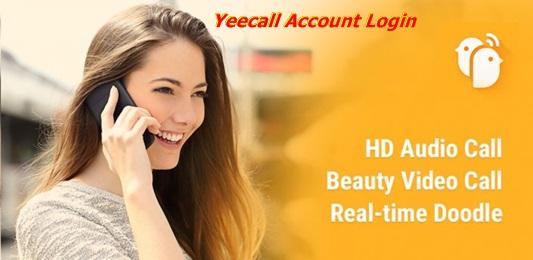 Yeecall Account Sign Up   Yeecall Account Login   Yeecall App Download – Enjoy Free Video Calls