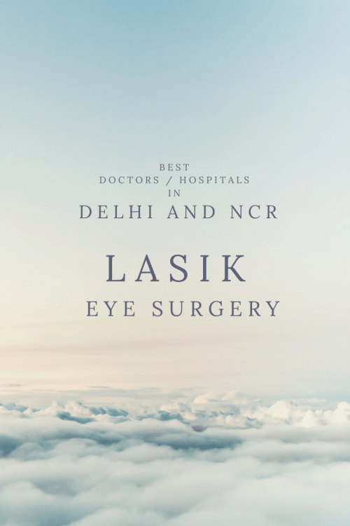Lasik Eye Surgery : Best Doctors / Hospitals in Delhi and NCR region