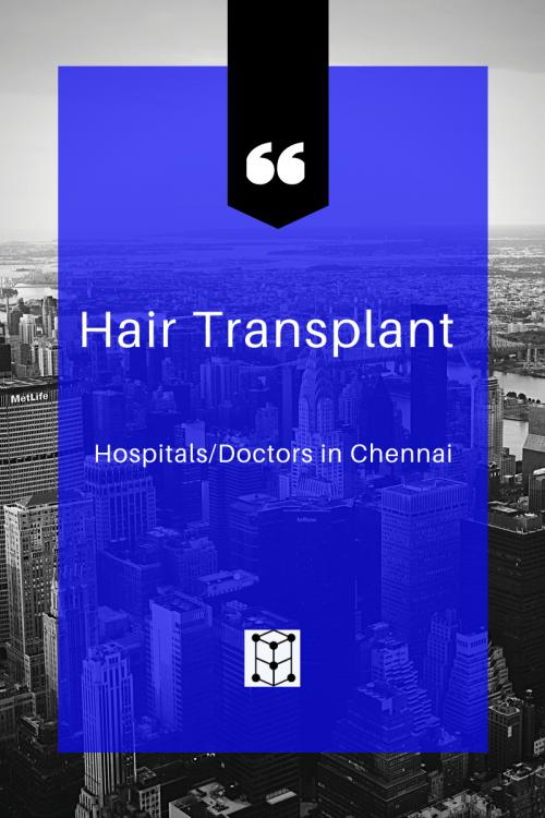hair transplant hospital doctors at Chennai