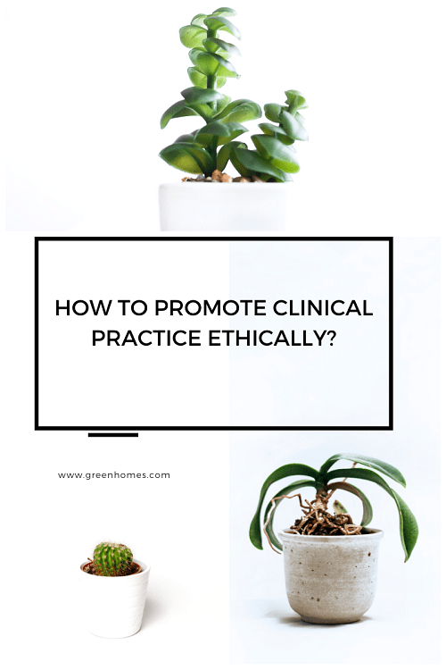 how to promote clinical practice ethically?