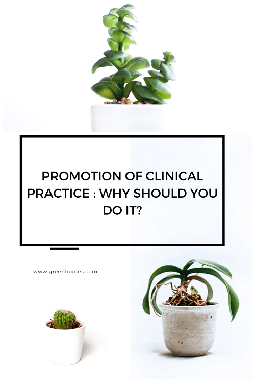 Promotion of clinical practice why should you do it?