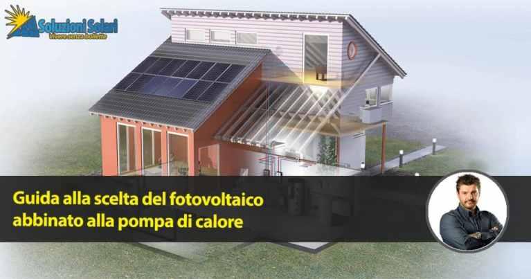 Impianti fotovoltaici e pompe di calore futuro indipendenza energetica vivere senza bollette
