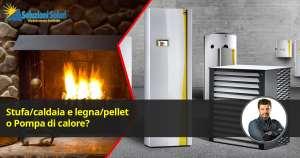 Stufa a legna o pompa di calore scopri come non essere fregato e riscaldarti con pochi soldi anche se ti hanno detto che non funziona