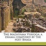 Madhyama_Vyayoga_Drama_Composed_Poet_Bhasa