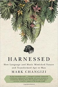 harnessed_changizi_mark_how-language-and-music-mimicked-nature-and-transformed-ape-to-man