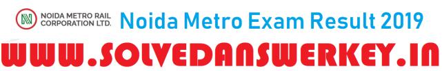 Noida Metro Exam Result 2019