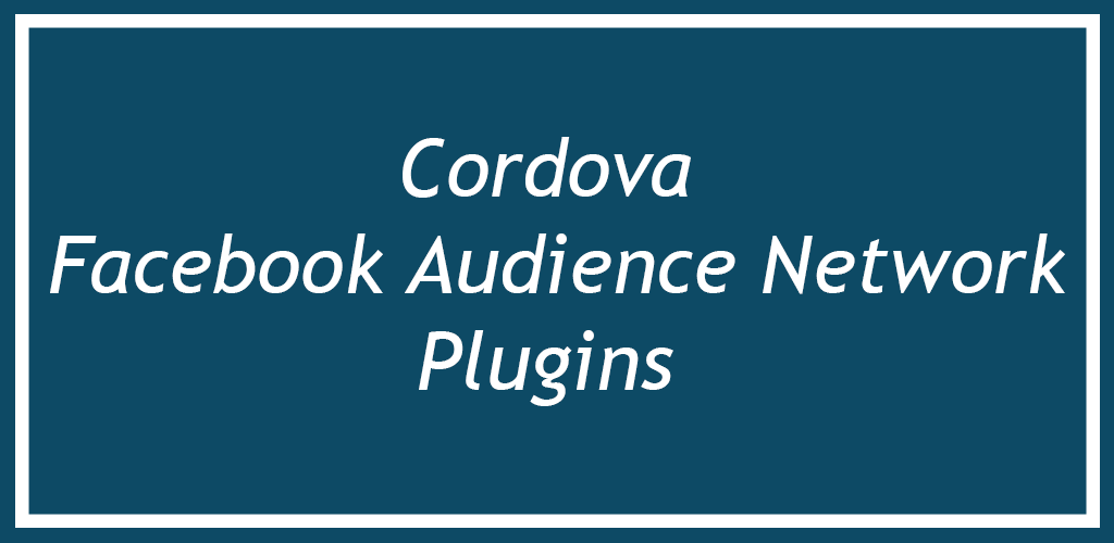 Cordova Facebook Audience Network Plugin