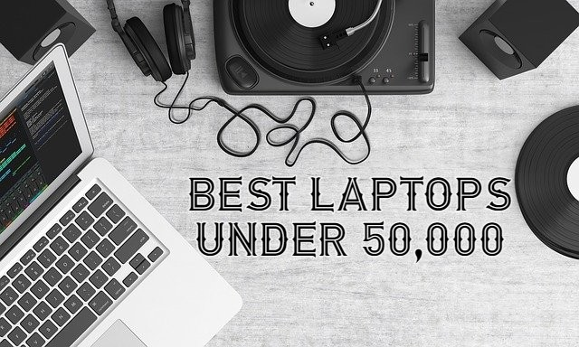 5 Of The Best Laptops You Can Get in Pakistan Under Rs 50000 in 2021