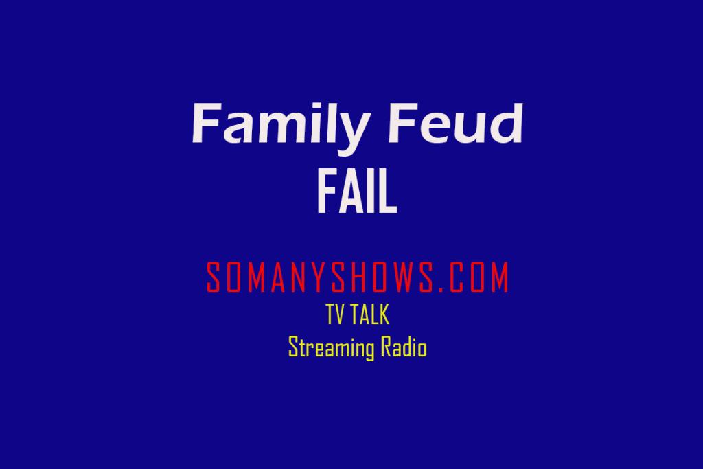 Family Feud Fail