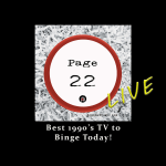 "LISTEN LIVE: Page 22 Podcast ""Best 1990's TV Shows to Binge Watch Today!"""