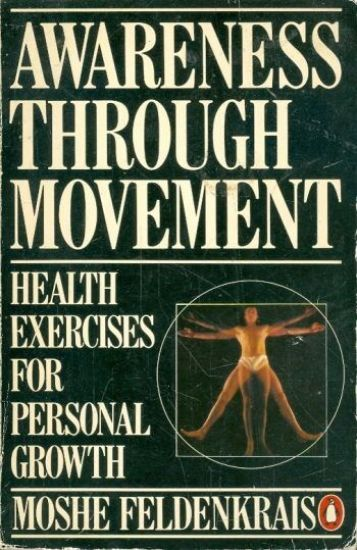 Awareness Through Movement: Health Exercises for Personal Growth.