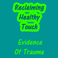 Reclaiming-Healthy-Touch Evidence Of Trauma