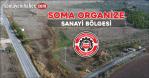 SOMA ORGANİZE SANAYİ BÖLGESİ'NİN ALTYAPI İHALESİ YAPILDI
