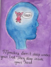 Monsters don't sleep under your bed, they sleep inside your head