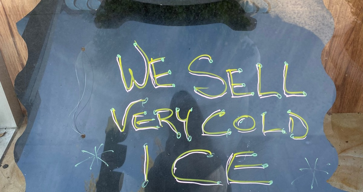 """""""We sell very cold ice"""" - Storefront Signs"""