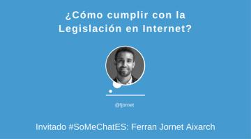 ¿Cómo cumplir con la legislación en Internet? #somechates