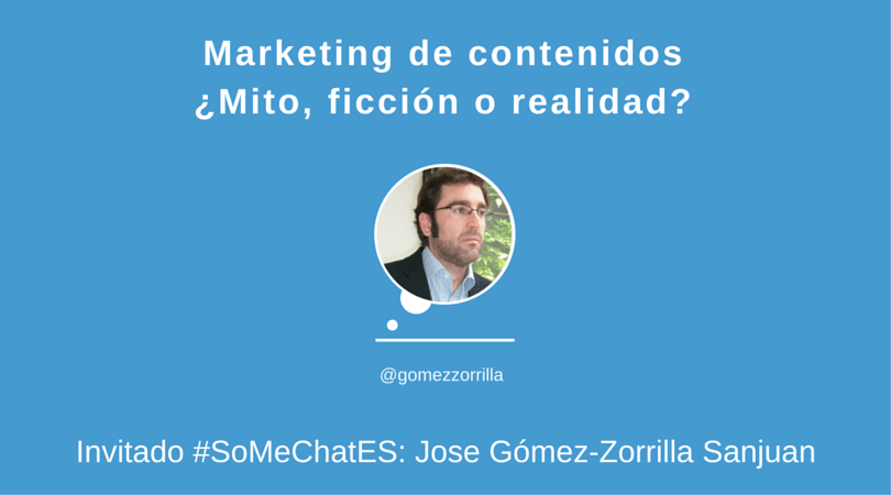 #somechates Storify sobre marketing de contenidos con Jose Gómez-Zorrilla
