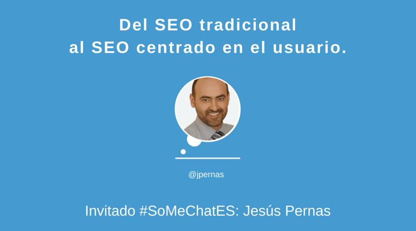 Motores de búsqueda y experiencia de usuario #SoMeChatES con Jesús Pernas