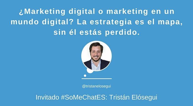 Qué es Marketing digital - Twitter chat Tristán Elósegui