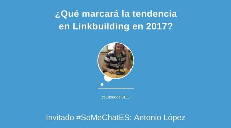 ¡Conoce las tendencias Linkbuilding para 2017! - Twitter chat