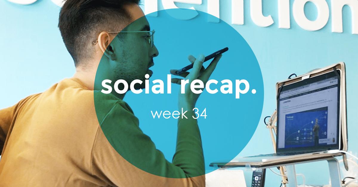 The Social Recap; week 34