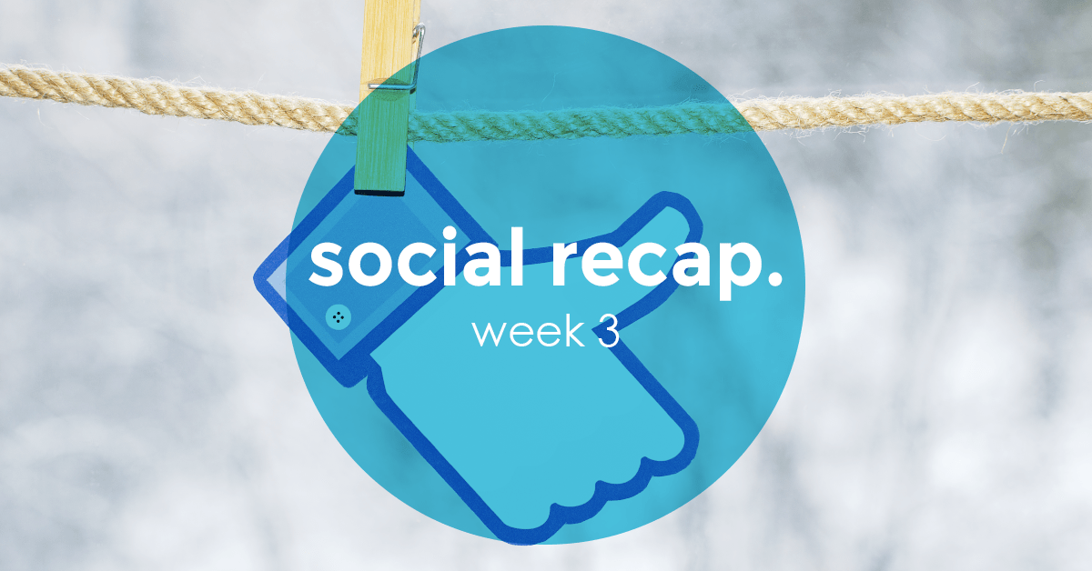 The Social Recap; week 3