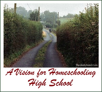 A Vision Homeschooling High School