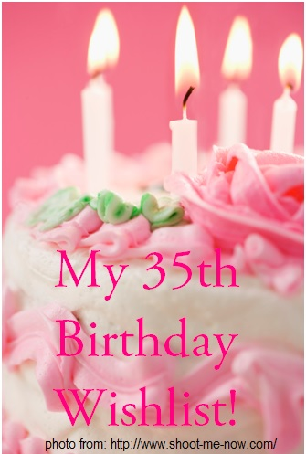 35th birthday wishlist