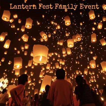 Lantern Fest Family Event