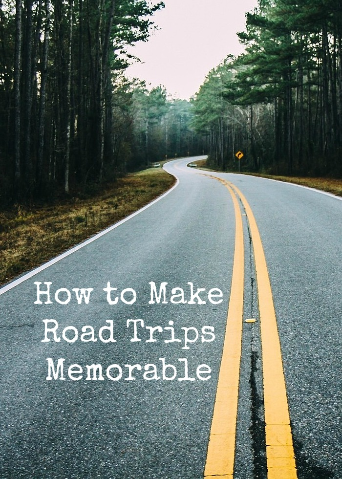 How to Make Road Trips Memorable