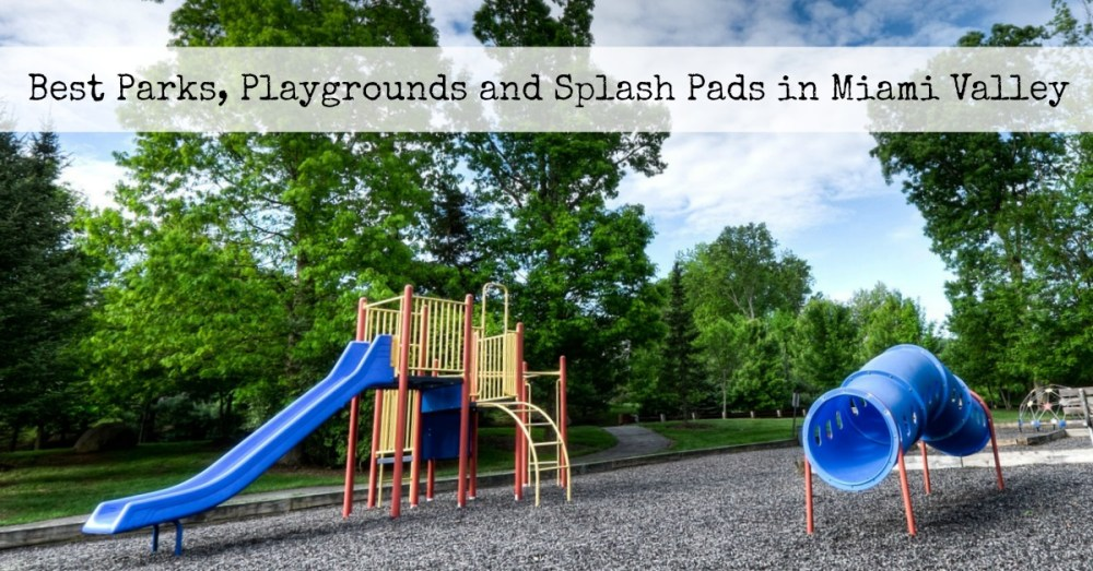 Best Parks, Playgrounds and Splash Pads in Miami Valley