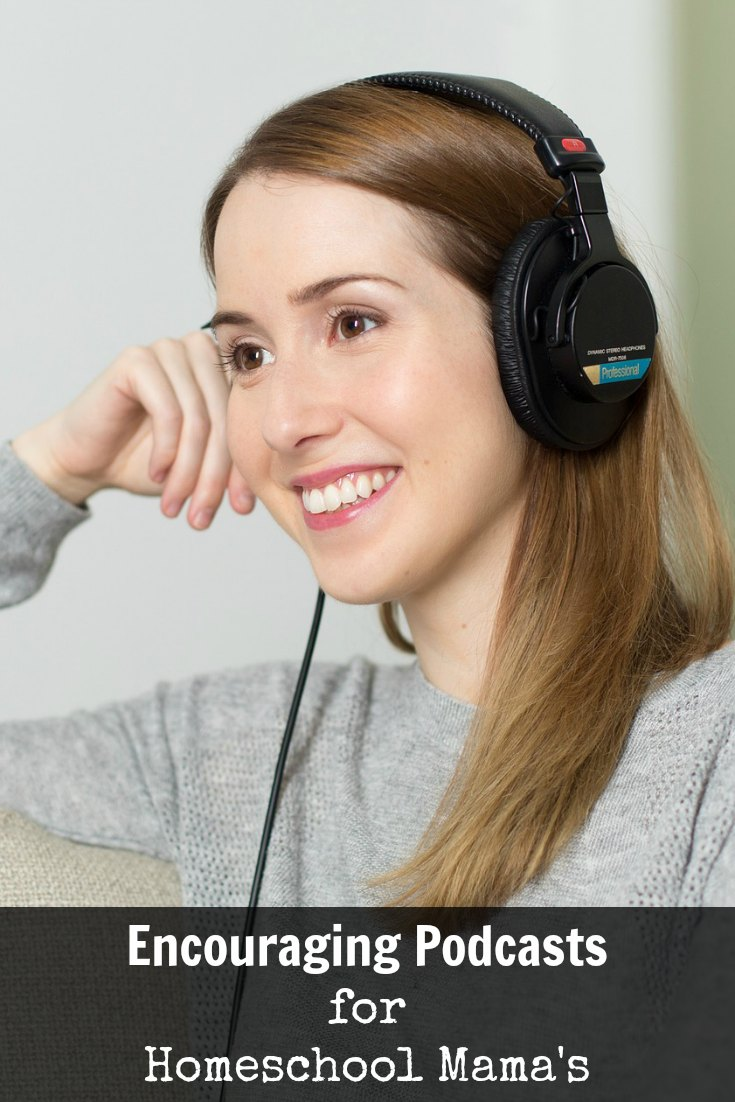 Encouraging Podcasts for Homeschool Mom's