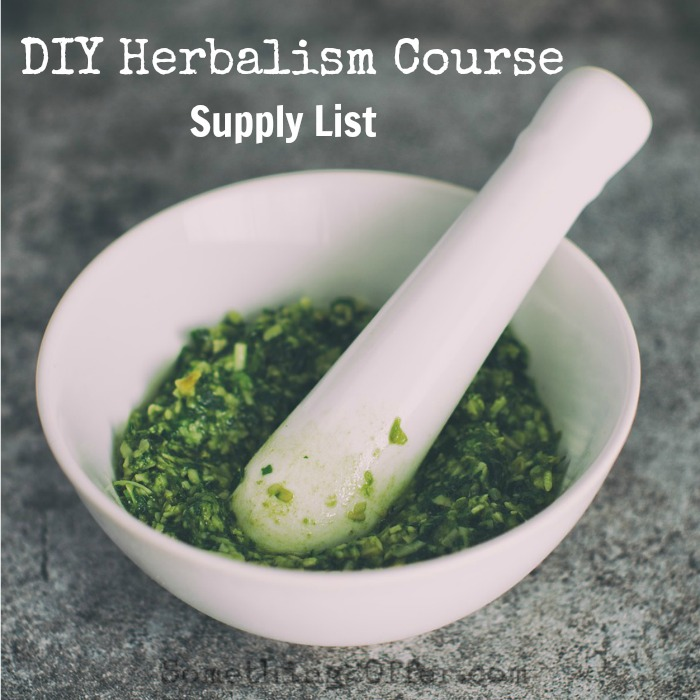 herbalism course supply list