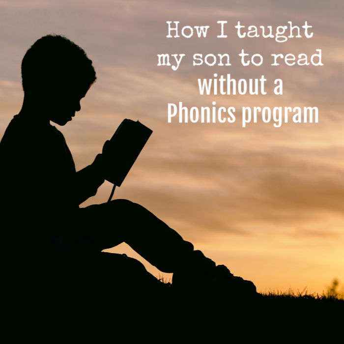 How I taught my son to read without a Phonics program