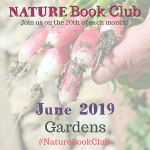 JUNE 2019 Gardens Nature Book Club IG 2019