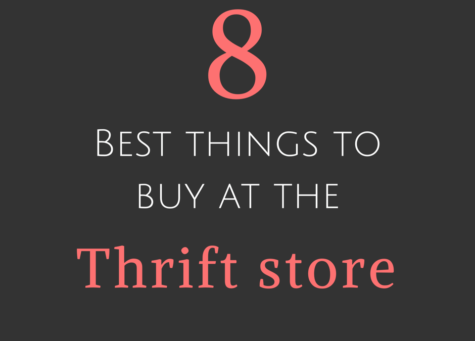 What to Buy at Thrift Stores: the 8 things I always look at