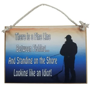 Country Printed Quality Wooden Sign Fine Line Between Fishing Plaque