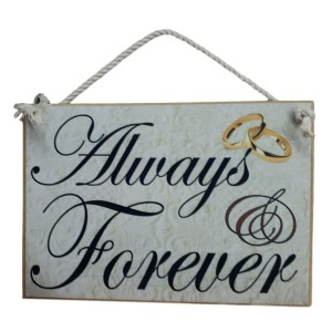 Country Printed Quality Wooden Sign FOREVER AND ALWAYS Funny Inspiring Plaque