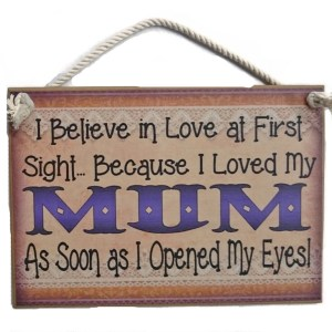 Country Printed Quality Wooden Sign LOVE AT FIRST SIGHT MUM Inspiring Plaque New