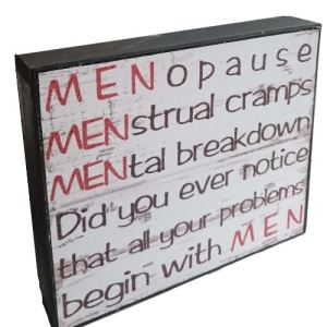 Country Inspired Wooden MENOPAUSE PROBLEMS WITH MEN Timber Sign New