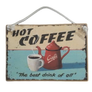 Country Printed Quality Wooden Sign Hot Coffee, Best Drink New Plaque Sayings