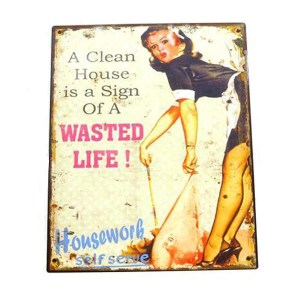 Country Printed Quality Tin Sign CLEAN HOUSE WASTED LIFE Inspiring Plaque New