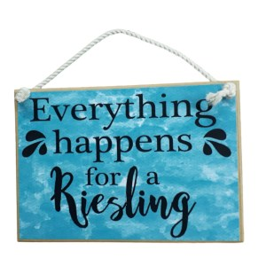 Country Printed Quality Wooden Sign HAPPENS FOR A RIESLING Plaque New