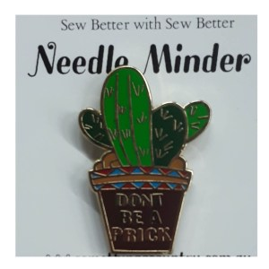 Sew Better Cross Stitch Needle Minder Keeper DON'T BE A PR.CK