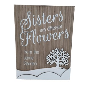 French Country Wooden Sign SISTERS ARE FLOWERS Tree Plaque Hang or Stand